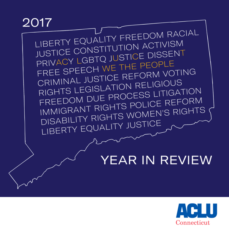 ACLU-CT 2017 year in review / annual report. Purple map of Connecticut with we the people