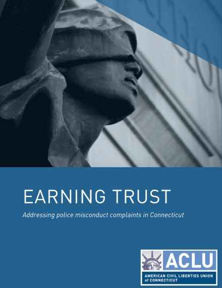 Earning Trust, Police Misconduct Complaint Report by ACLU of Connecticut, Cover Image
