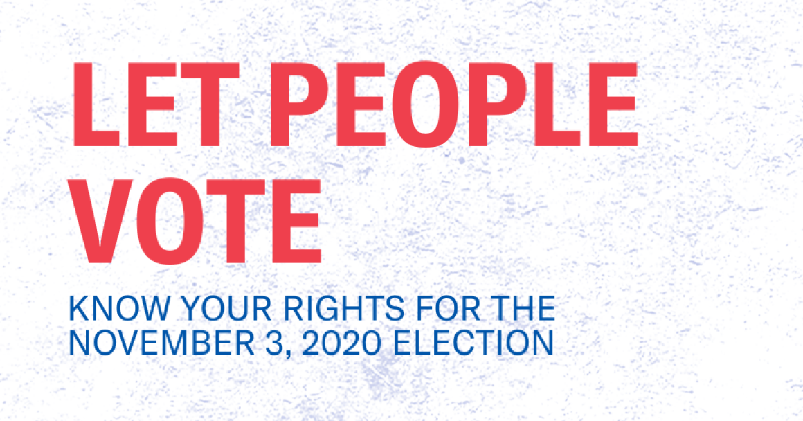 "A white background with blue flecks. ""let people vote"" is in all caps in red letters. Underneath that, in blue all-caps, ""know your rights for the november 3, 2020 election"""