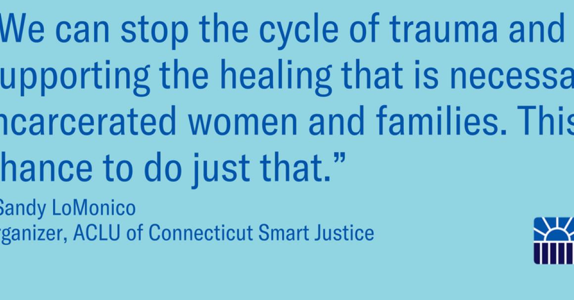 Sandy LoMonico, ACLU of Connecticut Smart Justice, quote on SB 13