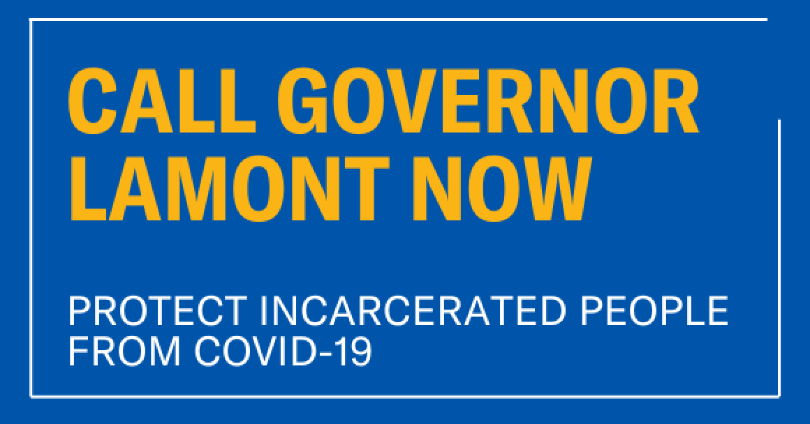 ACLU-CT Call Governor Lamont now, protect incarcerated people from covid-19