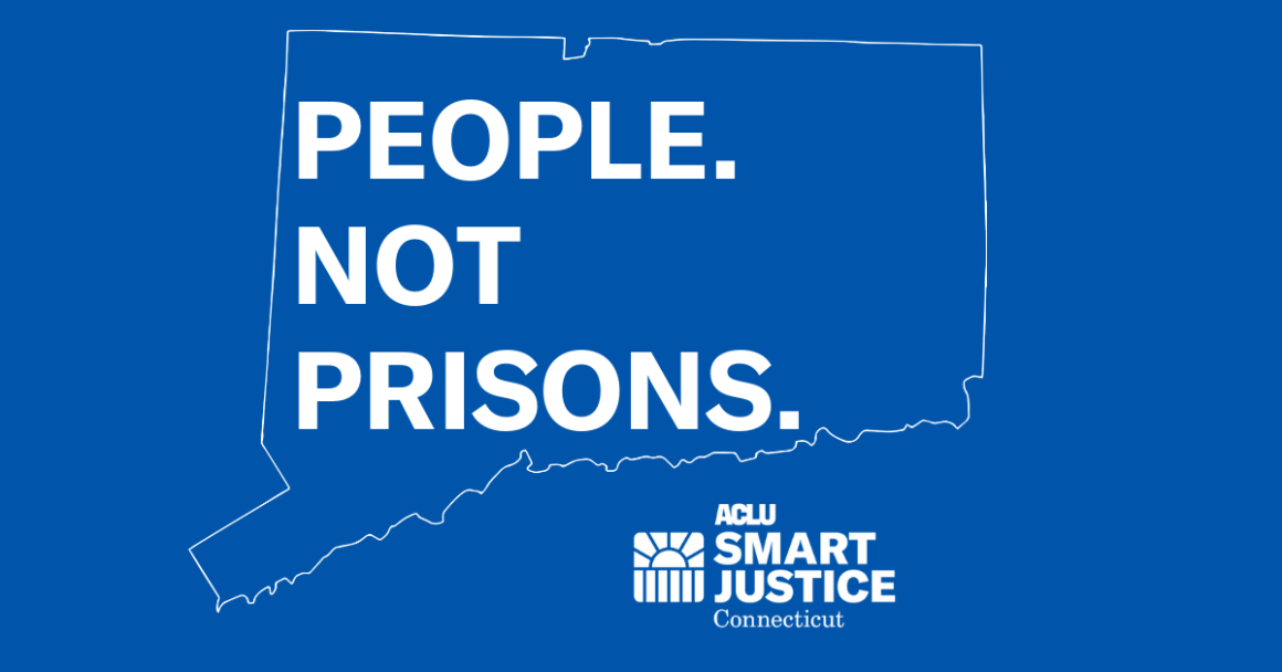 "ACLU of Connecticut / ACLU-CT Smart Justice outline of state of Connecticut and ""People. Not Prisons."""